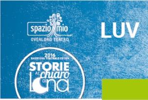"""In prima assoluta """"LUV"""". Giovedì 14 luglio a Sona inizia il ciclo delle """"Storie al chiaro diLuna"""""""
